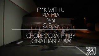 F**K With You (FWU) @PrincessPIAMIA @G_Eazy @Syndicate Dance | Choreography: Jonathan Pham