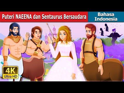 Puteri NAEENA dan Sentaurus Bersaudara   Dongeng anak   Dongeng Bahasa Indonesia