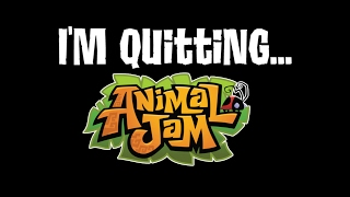 telling a story about how i quit animal jam
