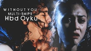 without you | ships [hbd oyku]