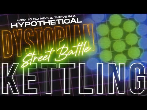 How to Survive and Thrive in a Hypothetical Dystopian Street Battle: Kettling