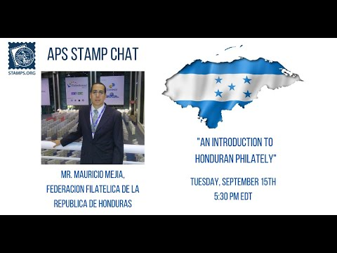 APS Stamp Chat: Introduction to Honduran Philately with Mr. Mauricio Mejia