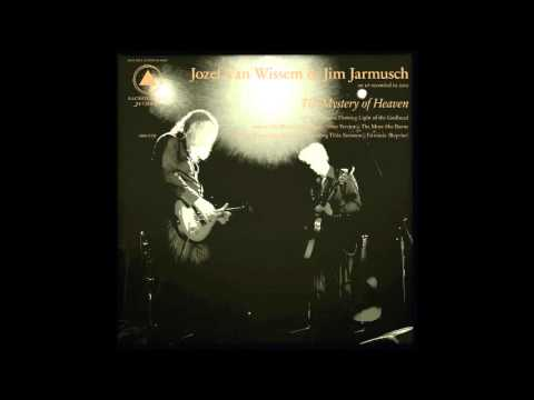 Jozef Van Wissem & Jim Jarmusch - The Mystery of Heaven (Long Version)