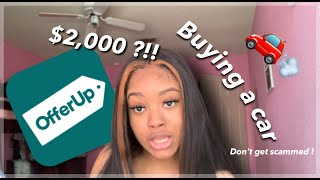 USING OFFER UP TO BUY MY FIRST CAR | ONLY $2000 ??!!