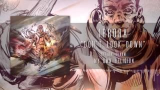 "Irrora - ""Don't Look Down"" (Full Album Stream)"