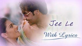 Jee Le (Song With Lyrics) | U Me Aur Hum | Ajay   - YouTube