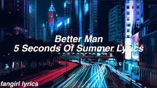 Better Man || 5 Seconds Of Summer Lyrics