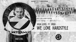 High Level ft. Stash - We Love Hardstyle (Next Level Album Preview)