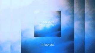 Trademark - Connect (Madeon x Timeflies x Ke$ha x Dada Life)