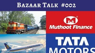 Bazaar Talks #002 - Tata motors , Jaguar , Indian Railways , Shalby Hospitals ....