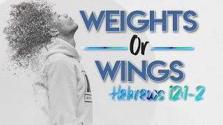 Weights or Wings
