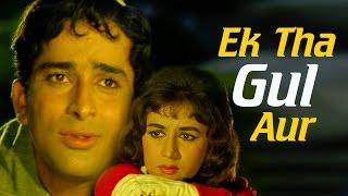 Ek Tha Gul Aur | Shashi Kapoor | Nanda | Jab Jab Phool Khile