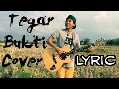 , title : 'TEGAR - Lirik Bukti (Cover)'