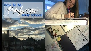 HOW TO BE PRODUCTIVE AFTER SCHOOL! | Eve