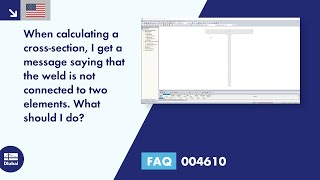 FAQ 004610 | When calculating a cross-section, I get a message saying that the weld is not connected to two elements. What should I do?