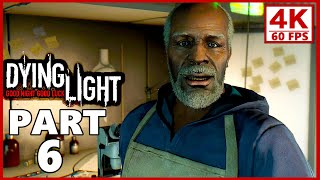 Dying Light Gameplay Walkthrough Part 6 PC 4K 60FPS
