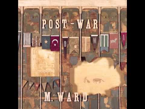 Post-War (2006) (Song) by M. Ward