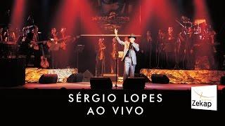 Sérgio Lopes - Ao Vivo | Zekap Music - DVD Completo