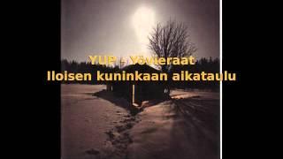 YUP - Yövieraat - Iloisen kuninkaan aikataulu (HD)