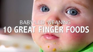 Baby-led weaning: 10 great finger foods