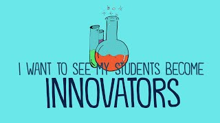 I Want to See Students Become Innovators