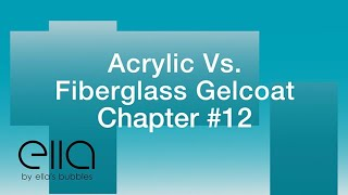Acrylic vs. Fiberglass Gelcoat