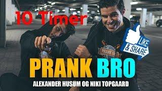 PRANK BRO (10 Timer)