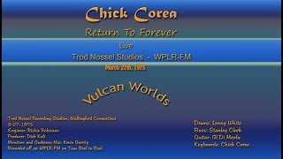 Chick Corea Return to Forever- Vulcan Worlds - Live - WPLR