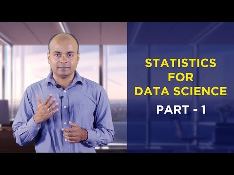 Statistics for Data Science 2018 Part 1 | Statistics Tutorial For Beginners | Data Science Tutorial