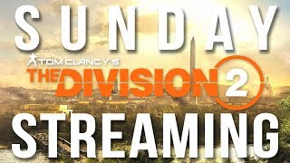 Sunday Streaming - The Division 2
