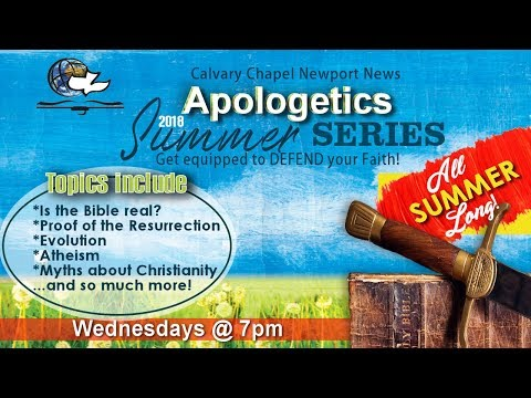 Apologetics Summer Series Session 3