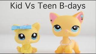LPS: Kid VS Teen Birthdays