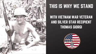This Is Why We Stand With Vietnam War Veteran and Silver Star Recipient Thomas Giorgi