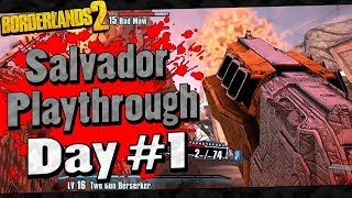 Borderlands 2 | Salvador Playthrough Funny Moments And Drops | Day #1