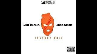 Dex Osama - Jack Boy Shit (Feat. Rocaine)