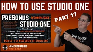 Presonus Studio One 3 - Beginners Guide #17 - Static Mix & Gain Staging - HomeRecordingMadeEasy.com