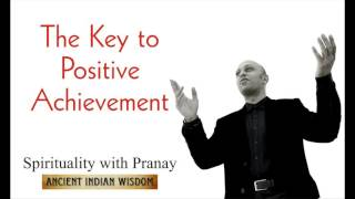 The Key to Positive Achievement