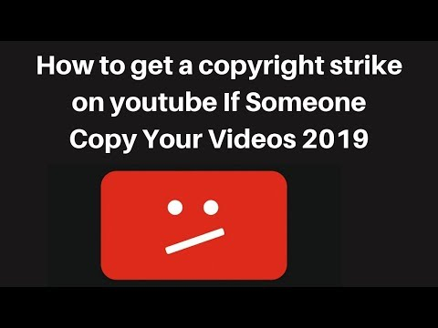 How to get a copyright strike on youtube If Someone Copy Your Videos 2019