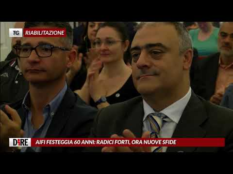 TG RIABILITAZIONE AGENZIA DIRE AIFI FESTEGGIA 60 ANNI DI ATTIVITA'