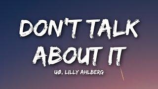 UØ   Don't Talk About It (Lyrics  Lyrics Video) Feat. Lilly Ahlberg