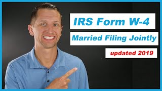 How to fill out IRS Form W-4 Married Filing Jointly 2019 Updated