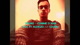 Pedro - Comme d'hab ( jul ft alonzo / cover)