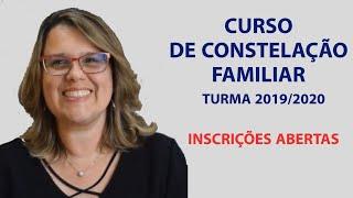 Curso de Constelação Familiar - Turma 2019 / 2020