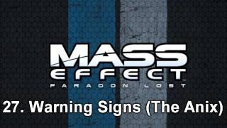 Mass Effect: Paragon Lost OST - Warning Signs (The Anix) [27]