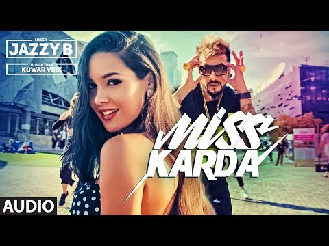 Full Audio: Miss Karda | JAZZY B | Kuwar Virk | Latest Song 2018