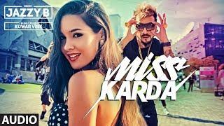 Full Audio: Miss Karda   JAZZY B   Kuwar Virk   Latest Song 2018