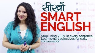 Learn to speak SMART ENGLISH – Vocabulary for Daily English speaking(Replacing Very)
