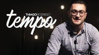 Tempo   Thiago Rodrigo