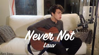 Acoustic Cover of Never Not by Lauv (Aarik Ibanez)