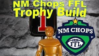NM Chops FFL Trophy Build